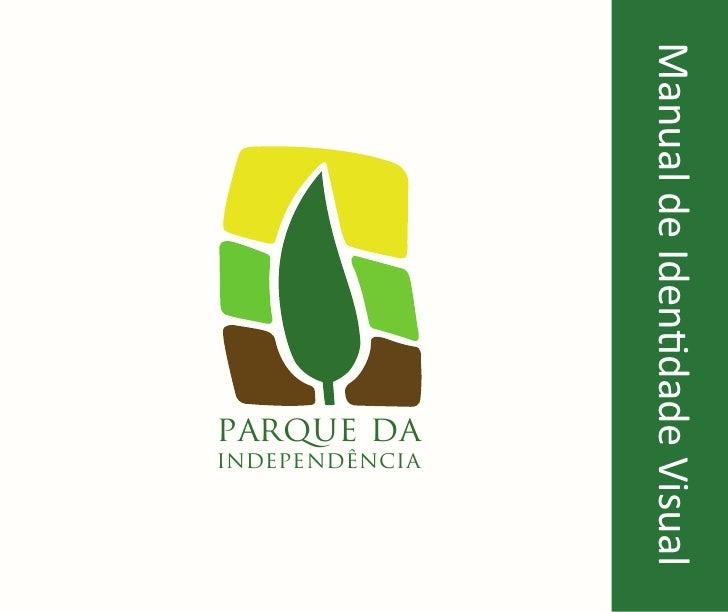 Manual de Identidade Visual                  parque da                         independência