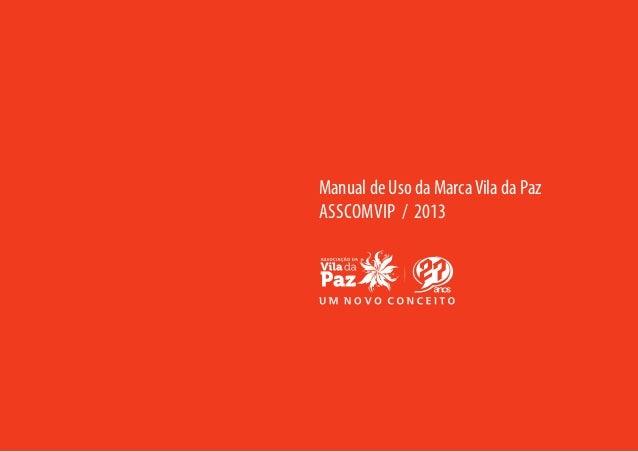 Manual de Uso da Marca Vila da Paz ASSCOMVIP / 2013
