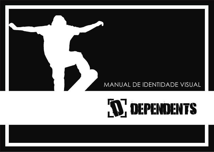 MANUAL DE IDENTIDADE VISUAL           DEPENDENTS