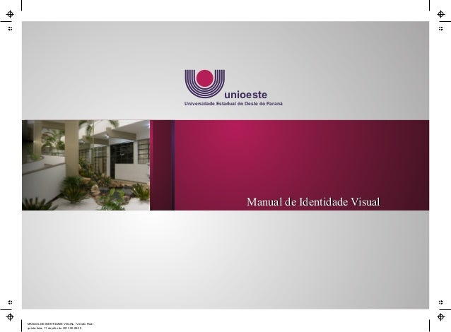 Manual de Identidade Visual unioeste Universidade Estadual do Oeste do Paraná Manual de Identidade Visual MANUAL DE IDENTI...