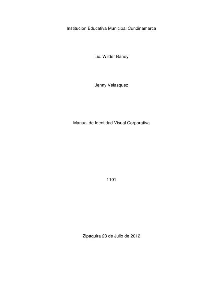 Institución Educativa Municipal Cundinamarca             Lic. Wilder Banoy             Jenny Velasquez   Manual de Identid...