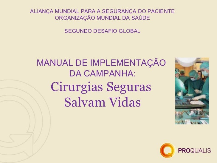 ALIANÇA MUNDIAL PARA A SEGURANÇA DO PACIENTE        ORGANIZAÇÃO MUNDIAL DA SAÚDE          SEGUNDO DESAFIO GLOBAL MANUAL DE...
