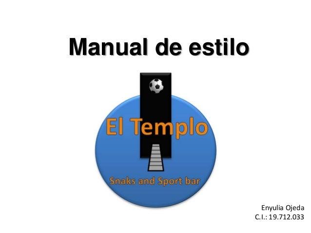 Manual de estilo Enyulia Ojeda C.I.: 19.712.033