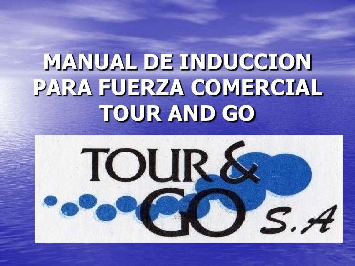MANUAL DE INDUCCION PARA FUERZA COMERCIAL TOUR AND GO<br />