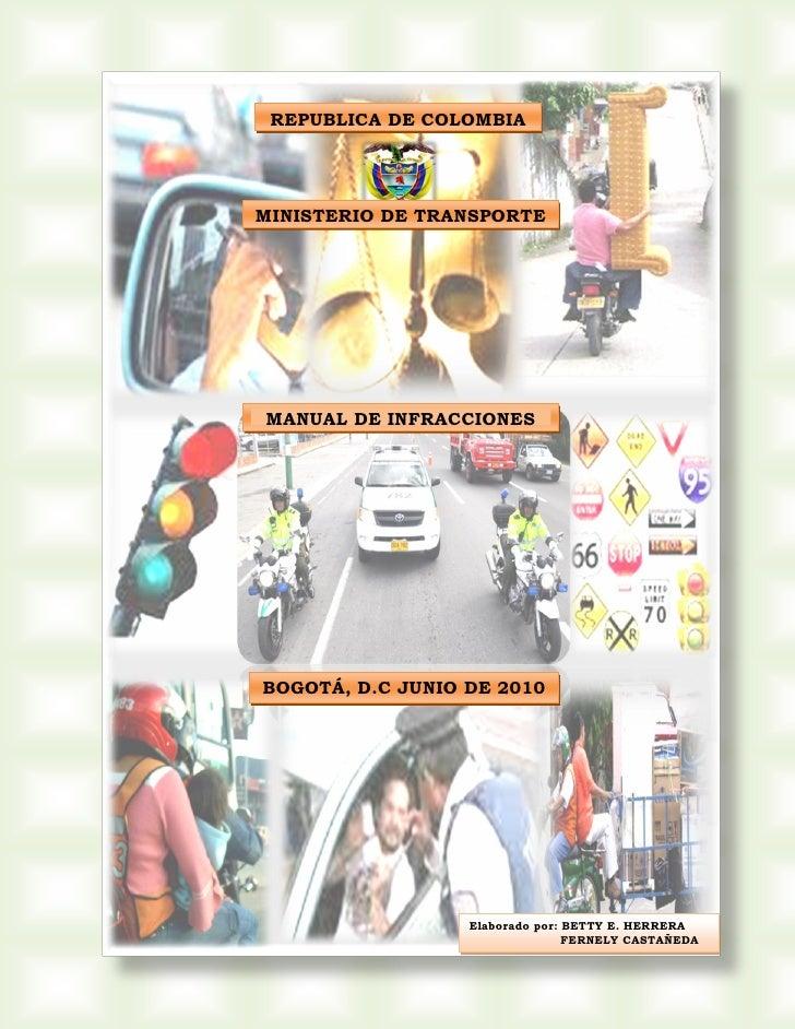 REPUBLICA DE COLOMBIAMINISTERIO DE TRANSPORTEMANUAL DE INFRACCIONES     DE TRÁNSITOBOGOTÁ, D.C JUNIO DE 2010              ...
