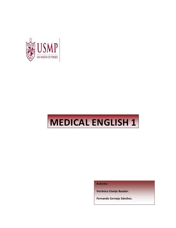 MEDICAL ENGLISH 1         Autores:         Verónica Clavijo Bazalar.         Fernando Cornejo Sánchez.