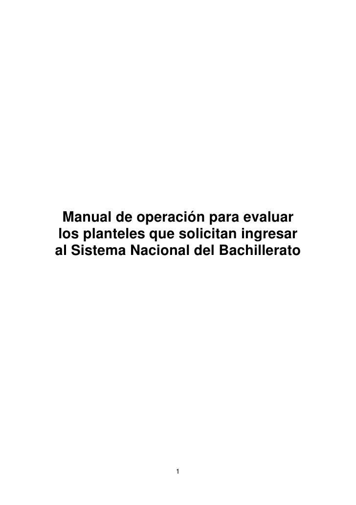 Manual de operación para evaluar <br />los planteles que solicitan ingresar <br />al Sistema Nacional del Bachillerato<br ...