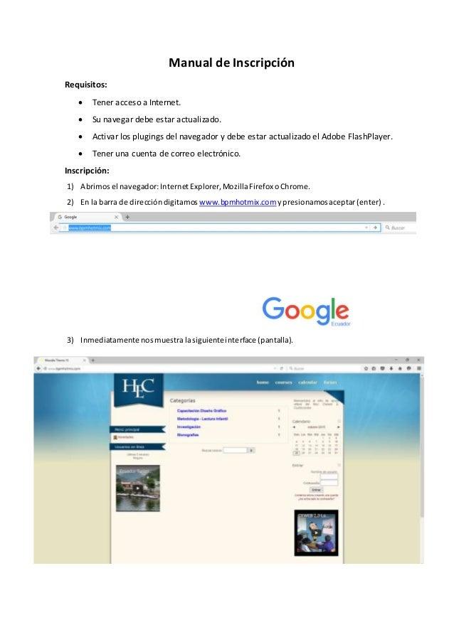 Manual de Inscripción Requisitos:  Tener acceso a Internet.  Su navegar debe estar actualizado.  Activar los plugings d...