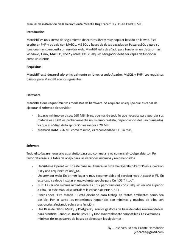 """Manual de instalación de la herramienta """"Mantis Bug Tracer"""" 1.2.11 en CentOS 5.8Introducción:MantisBT es un sistema de seg..."""
