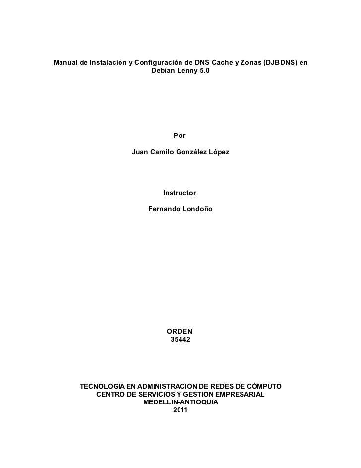 Manual de Instalación y Configuración de DNS Cache y Zonas (DJBDNS) en                            Debían Lenny 5.0        ...