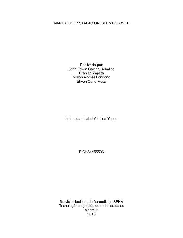 MANUAL DE INSTALACION: SERVIDOR WEB Realizado por: John Edwin Gaviria Ceballos Brahian Zapata Nilson Andrés Londoño Stiven...