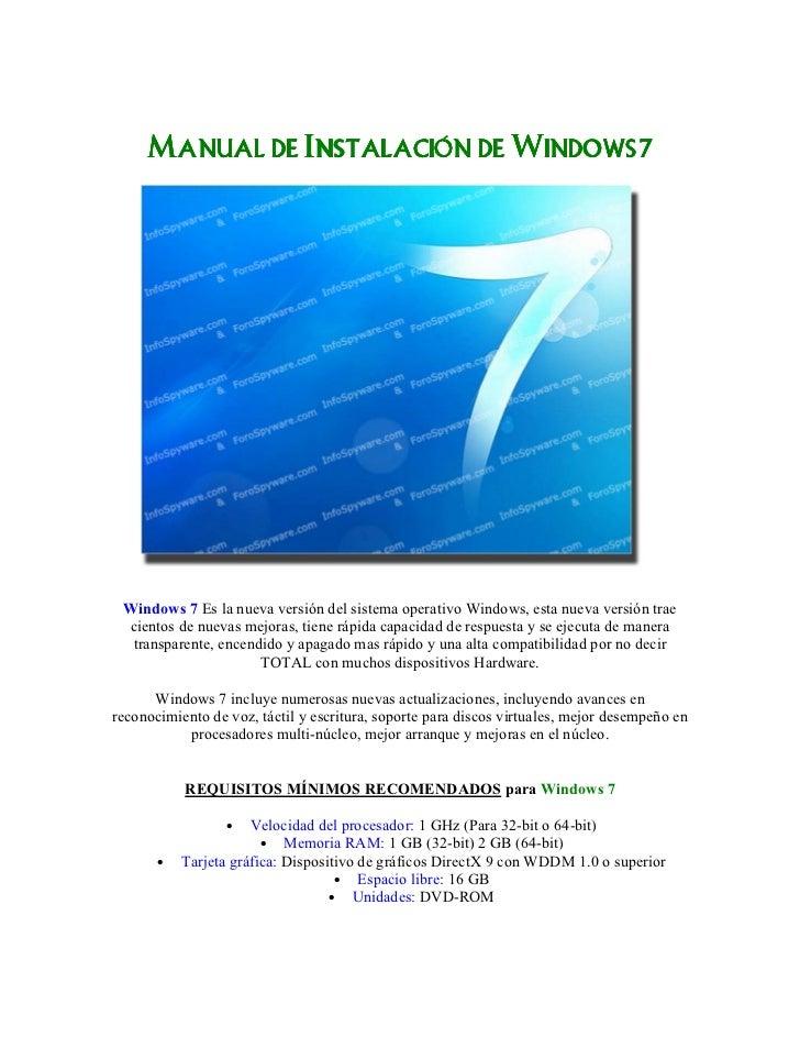 Manual de Instalación de Windows 7 Windows 7 Es la nueva versión del sistema operativo Windows, esta nueva versión trae ci...