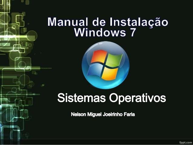 • Configurar a ordem do Boot da BIOS• Instalação do Windows 7