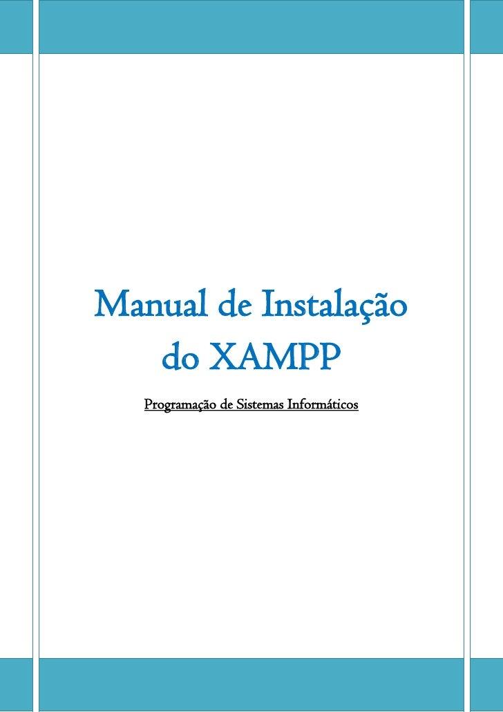 Manual de Instalação   do XAMPP   Programação de Sistemas Informáticos