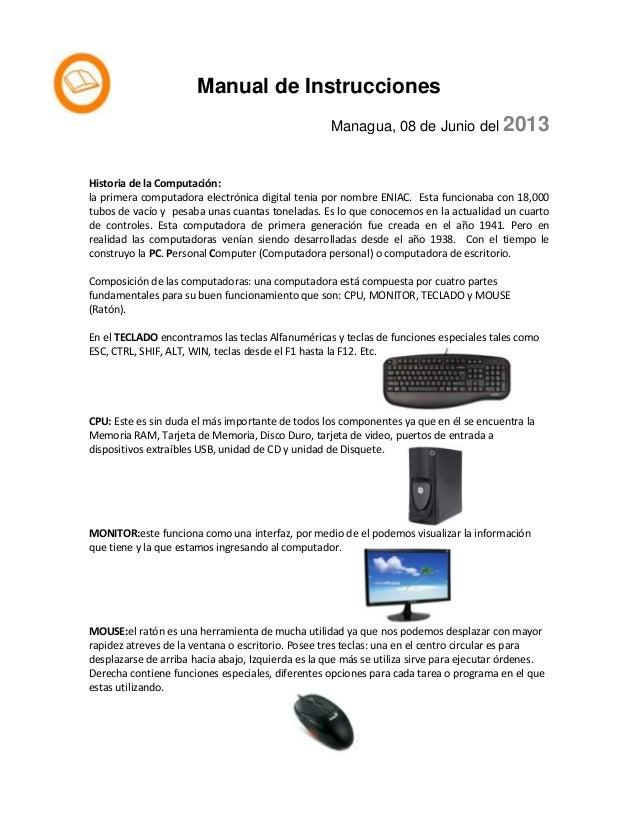 Manual de Instrucciones Managua, 08 de Junio del 2013  Historia de la Computación: la primera computadora electrónica digi...