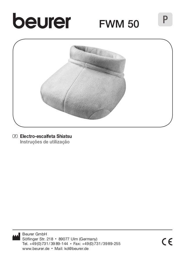 P Electro-escalfeta Shiatsu  Instruções de utilização  FWM 50  Beurer GmbH  Söflinger Str. 218 • 89077 Ulm (Germany)  Tel....