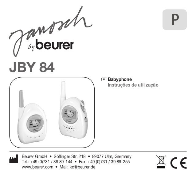JBY 84  P Babyphone  Instruções de utilização  Beurer GmbH • Söflinger Str. 218 • 89077 Ulm, Germany  Tel.: +49 (0)731 / 3...
