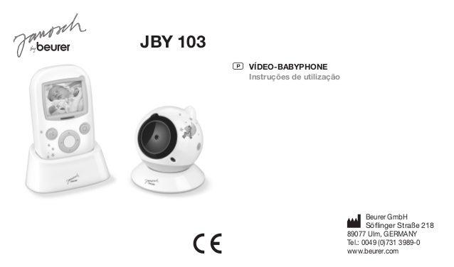 P VÍDEO-Babyphone  Instruções de utilização  JBY 103  Beurer GmbH  Söflinger Straße 218  89077 Ulm, GERMANY  Tel.: 0049 (0...