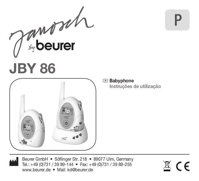 JBY 86  P Babyphone  Instruções de utilização  Beurer GmbH • Söflinger Str. 218 • 89077 Ulm, Germany  Tel.: +49 (0)731 / 3...