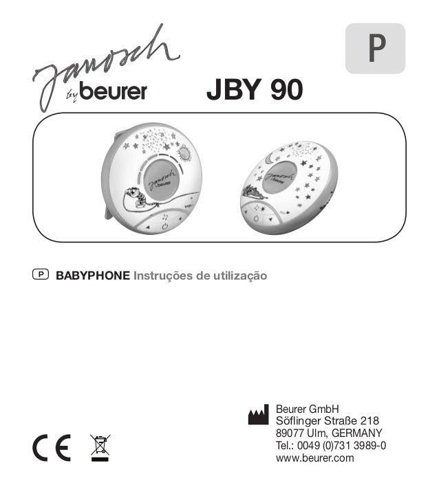 JBY 90  Beurer GmbH  Söflinger Straße 218  89077 Ulm, GERMANY  Tel.: 0049 (0)731 3989-0  www.beurer.com  P Babyphone Instr...