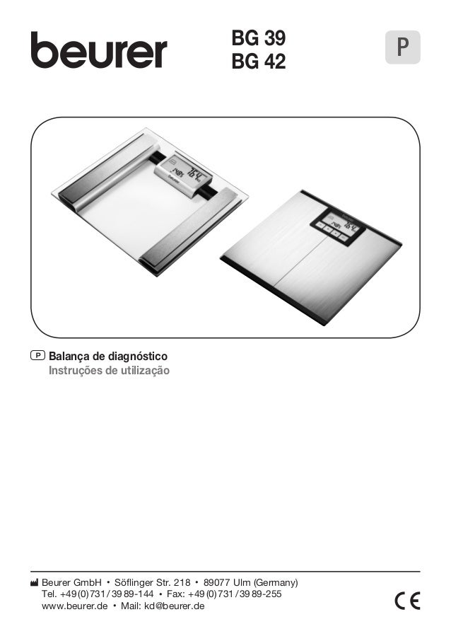 P Balança de diagnóstico  Instruções de utilização  BG 39  BG 42  Beurer GmbH • Söflinger Str. 218 • 89077 Ulm (Germany)  ...