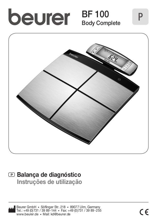 P Balança de diagnóstico  BF 100  Body Complete  Instruções de utilização  P  Beurer GmbH • Söfl inger Str. 218 • 89077 Ul...