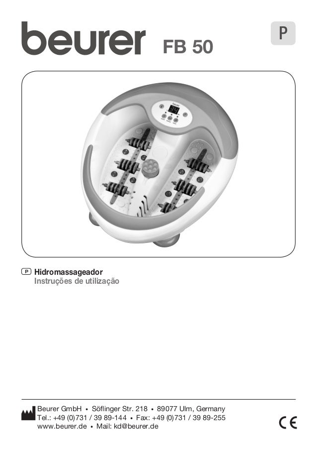 FB 50  P Hidromassageador  Instruções de utilização  Beurer GmbH • Söflinger Str. 218 • 89077 Ulm, Germany  Tel.: +49 (0)7...