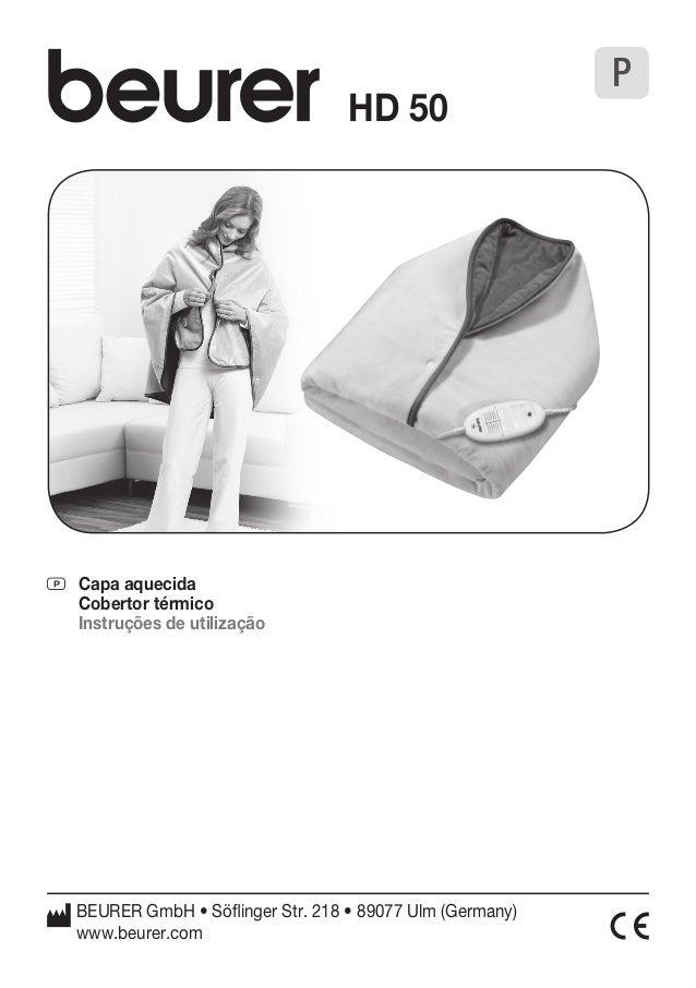 P Capa aquecida  Cobertor térmico  Instruções de utilização  P  HD 50  BEURER GmbH • Söflinger Str. 218 • 89077 Ulm (Germa...
