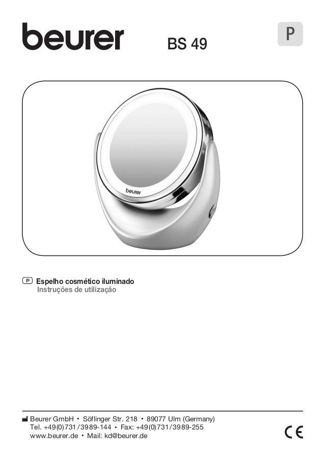 P Espelho cosmético iluminado  Instruções de utilização  BS 49  Beurer GmbH • Söflinger Str. 218 • 89077 Ulm (Germany)  Te...