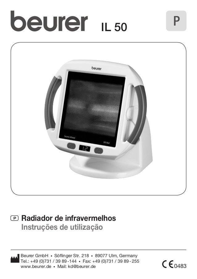 IL 50  P Radiador de infravermelhos  Instruções de utilização  Beurer GmbH • Söflinger Str. 218 • 89077 Ulm, Germany  Tel....