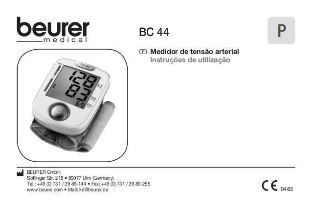P Medidor de tensão arterial  Instruções de utilização  0483  BC 44  BEURER GmbH  Söflinger Str. 218 • 89077 Ulm (Germany)...