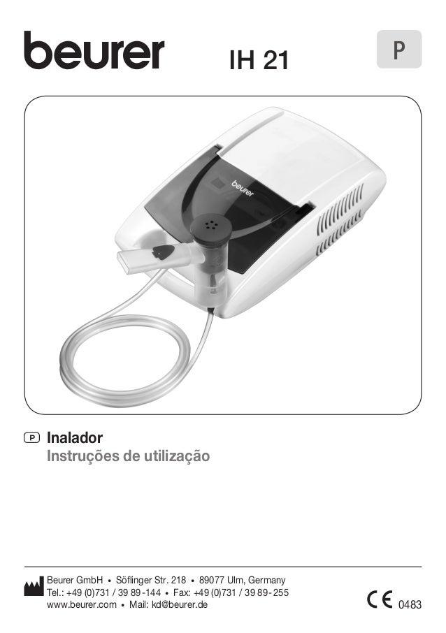 IH 21 P  P Inalador  Instruções de utilização  Beurer GmbH • Söflinger Str. 218 • 89077 Ulm, Germany  Tel.: +49 (0)731 / 3...
