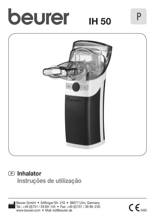 IH 50  P Inhalator  Instruções de utilização  Beurer GmbH • Söflinger Str. 218 • 89077 Ulm, Germany  Tel.: +49 (0)731 / 39...