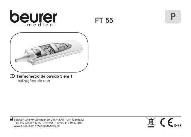 FT 55  P Termómetro de ouvido 3 em 1  Instruções de uso  BEURER GmbH • Söflinger Str. 218 • 89077 Ulm (Germany)  Tel.: +49...