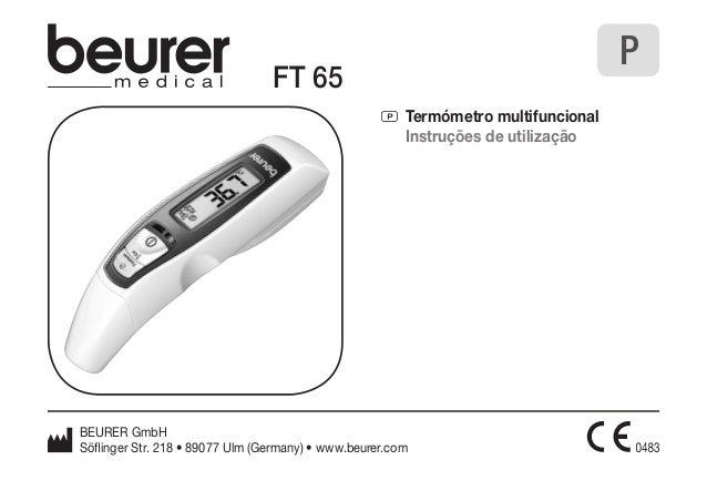 P Termómetro multifuncional  Instruções de utilização  P  FT 65  BEURER GmbH  Söflinger Str. 218 • 89077 Ulm (Germany) • w...