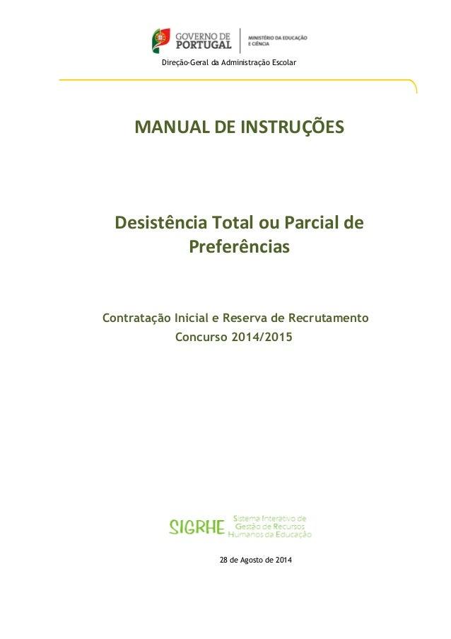 Direção-Geral da Administração Escolar  MANUAL DE INSTRUÇÕES  Desistência Total ou Parcial de  Preferências  Contratação I...