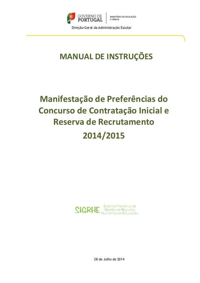 Direção-Geral da Administração Escolar MANUAL DE INSTRUÇÕES Manifestação de Preferências do Concurso de Contratação Inicia...