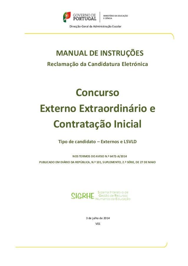 Direcção-Geral da Administração Escolar MANUAL DE INSTRUÇÕES Reclamação da Candidatura Eletrónica Concurso Externo Extraor...