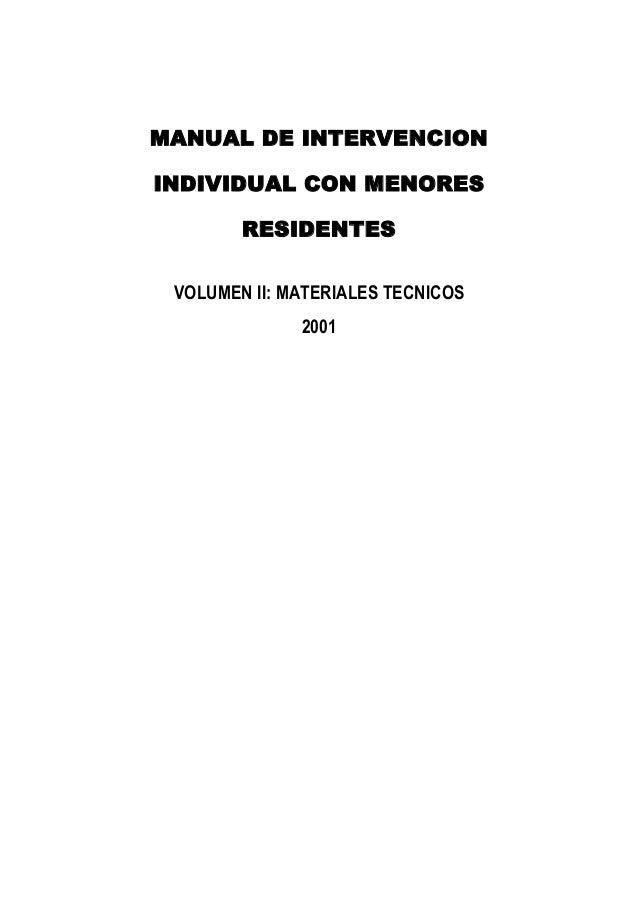 MANUAL DE INTERVENCION INDIVIDUAL CON MENORES RESIDENTES VOLUMEN II: MATERIALES TECNICOS 2001