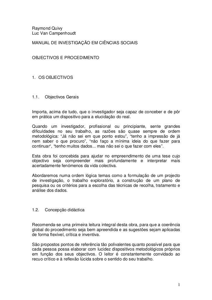 Raymond QuivyLuc Van CampenhoudtMANUAL DE INVESTIGAÇÃO EM CIÊNCIAS SOCIAISOBJECTIVOS E PROCEDIMENTO1. OS OBJECTIVOS1.1.   ...