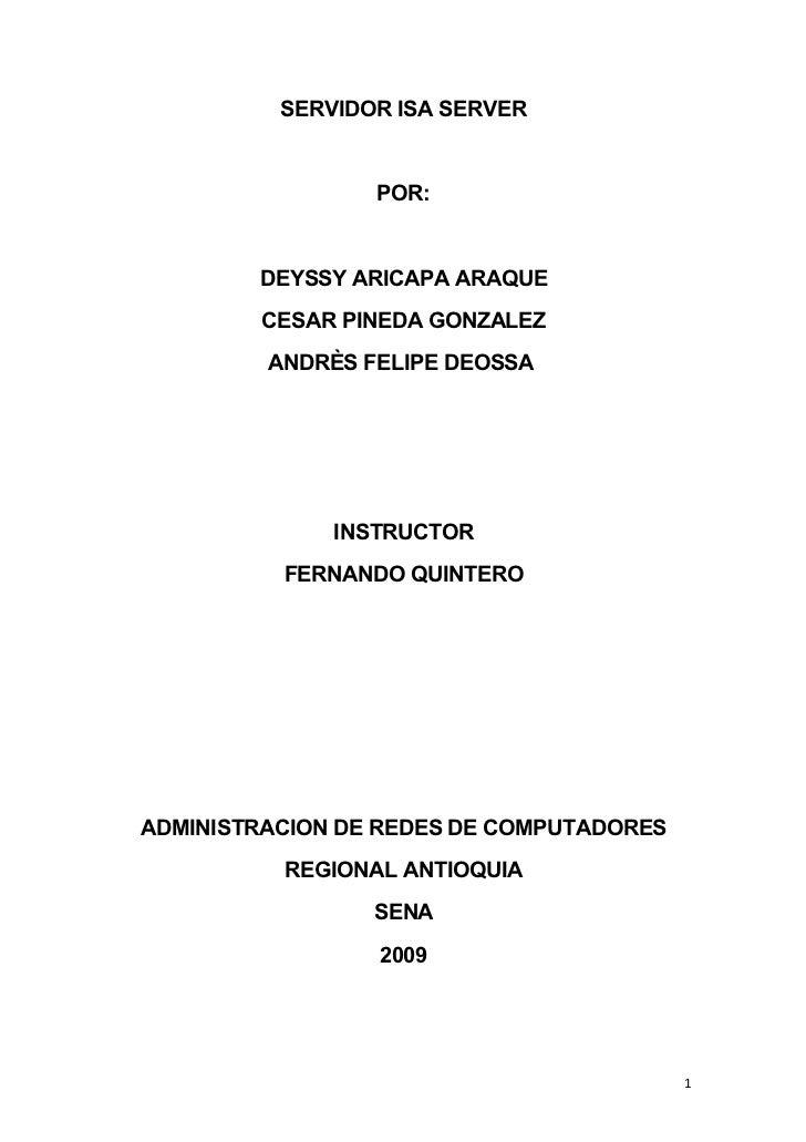 SERVIDOR ISA SERVER                    POR:           DEYSSY ARICAPA ARAQUE         CESAR PINEDA GONZALEZ          ANDRÈS ...