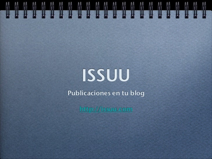 ISSUUPublicaciones en tu blog   http://issuu.com