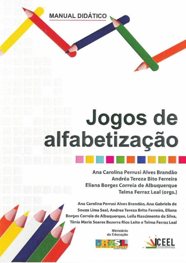 CENTRO DE ESTUDOS EM EDUCAÇÃO E LINGUAGEM          Manual Didático      Jogos de alfabetização                    1
