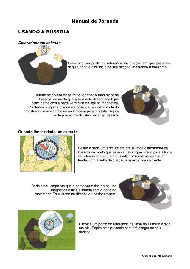 Arquivos de ABHulmann Manual de Jornada USANDO A BÚSSOLA Determinar um azimute Selecione um ponto de referência na direção...