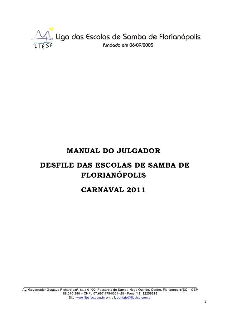 MANUAL DO JULGADOR           DESFILE DAS ESCOLAS DE SAMBA DE                    FLORIANÓPOLIS                             ...