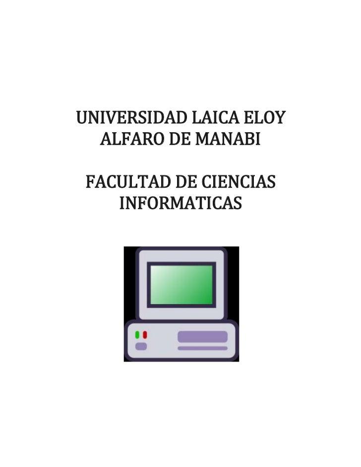UNIVERSIDAD LAICA ELOY  ALFARO DE MANABIFACULTAD DE CIENCIAS   INFORMATICAS