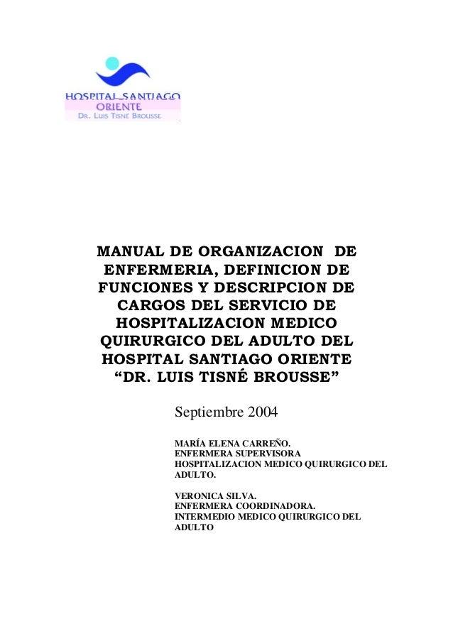 MANUAL DE ORGANIZACION DE ENFERMERIA, DEFINICION DEFUNCIONES Y DESCRIPCION DE  CARGOS DEL SERVICIO DE  HOSPITALIZACION MED...