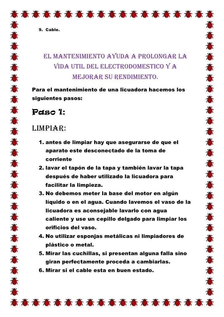 9. Cable.    EL MANTENIMIENTO AYUDA A PROLONGAR LA        VIDA UTIL DEL ELECTRODOMESTICO Y A                MEJORAR SU REN...