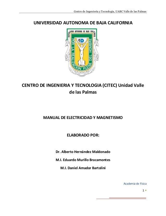 Centro de Ingeniería y Tecnología, UABC Valle de las Palmas     UNIVERSIDAD AUTONOMA DE BAJA CALIFORNIACENTRO DE INGENIERI...