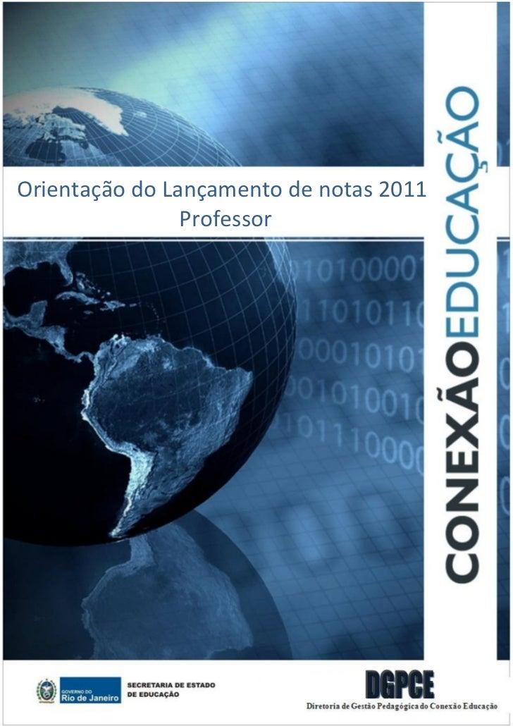 Orientação do Lançamento de notas 2011                Professor                                         1